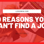 10 Reasons You Can't Find A Job
